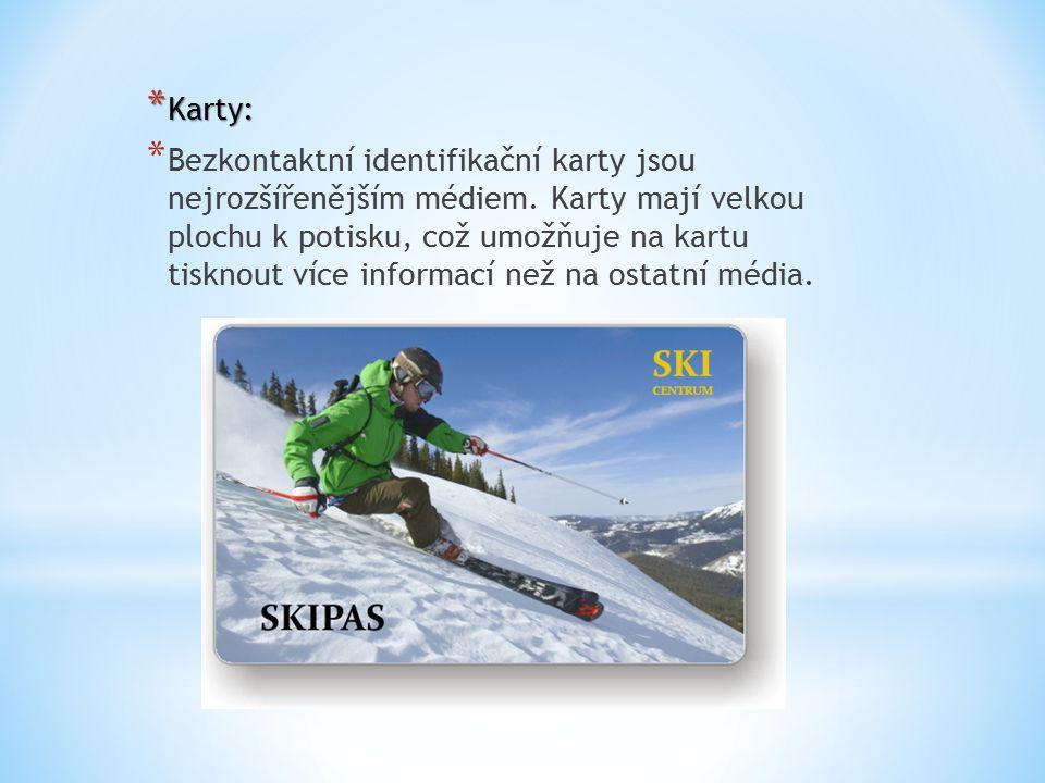 * Karty: * Bezkontaktní identifikační karty jsou nejrozšířenějším médiem.