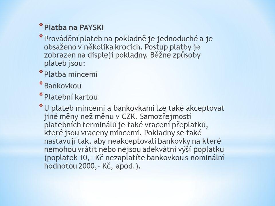 * Platba na PAYSKI * Provádění plateb na pokladně je jednoduché a je obsaženo v několika krocích.