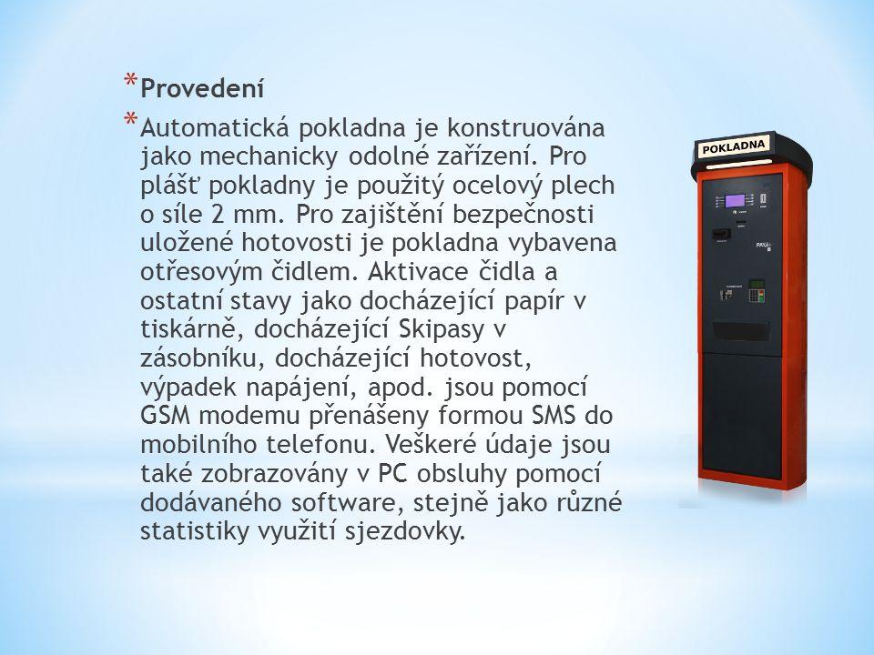 * Provedení * Automatická pokladna je konstruována jako mechanicky odolné zařízení.