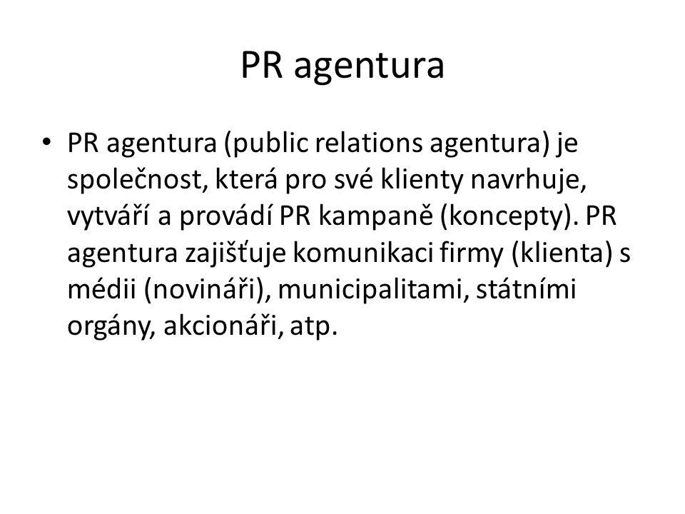 PR agentura PR agentura (public relations agentura) je společnost, která pro své klienty navrhuje, vytváří a provádí PR kampaně (koncepty).