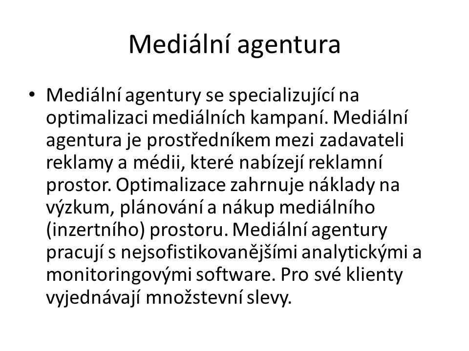 Mediální agentura Mediální agentury se specializující na optimalizaci mediálních kampaní.