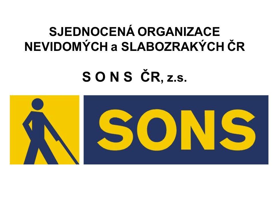 SJEDNOCENÁ ORGANIZACE NEVIDOMÝCH a SLABOZRAKÝCH ČR S O N S ČR, z.s.