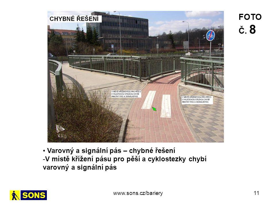 11 Varovný a signální pás – chybné řešení -V místě křížení pásu pro pěší a cyklostezky chybí varovný a signální pás FOTO Č. 8 www.sons.cz/bariery