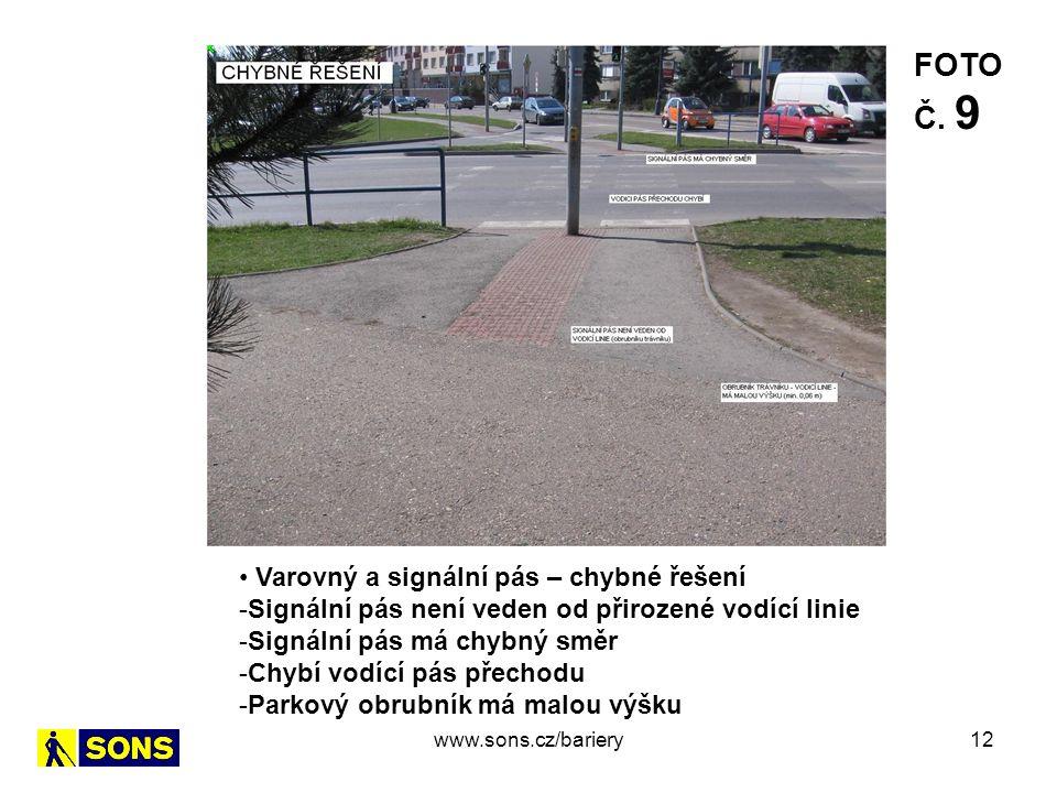 12 Varovný a signální pás – chybné řešení -Signální pás není veden od přirozené vodící linie -Signální pás má chybný směr -Chybí vodící pás přechodu -Parkový obrubník má malou výšku FOTO Č.