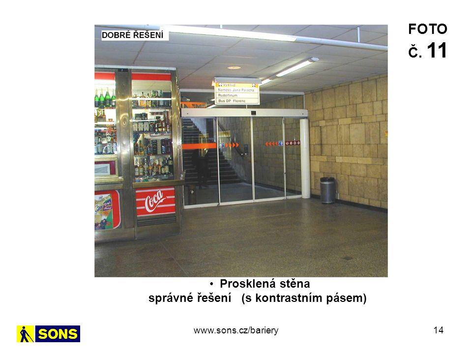 14 Prosklená stěna správné řešení (s kontrastním pásem) FOTO Č. 11 www.sons.cz/bariery