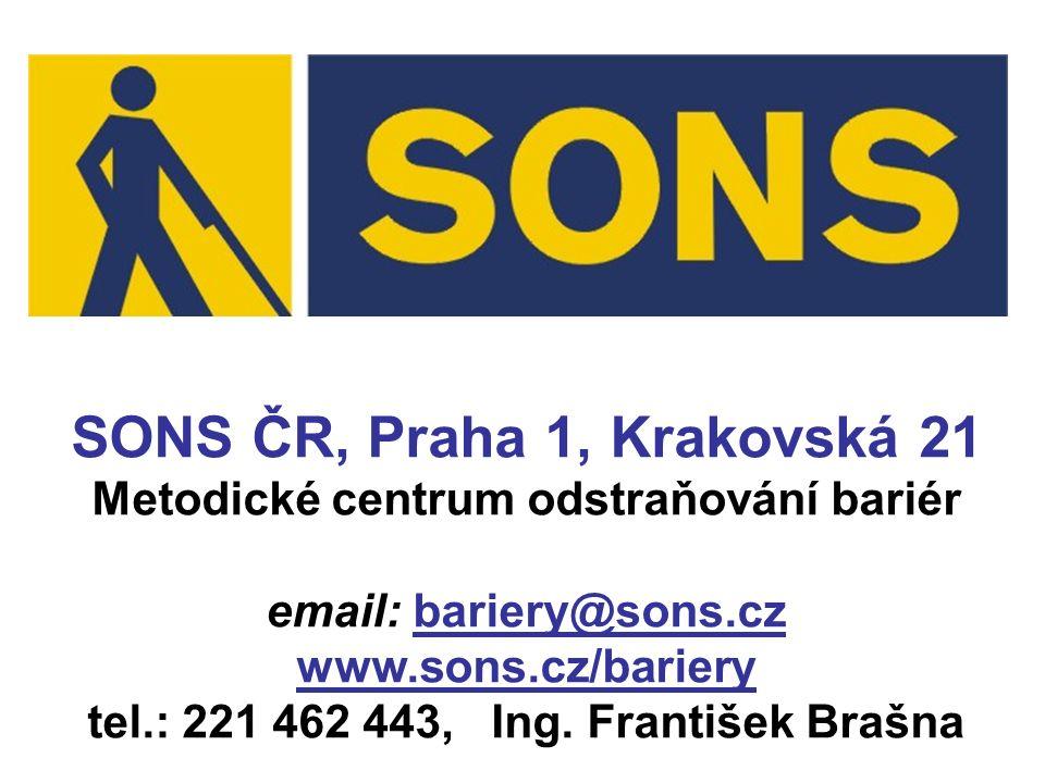 SONS ČR, Praha 1, Krakovská 21 Metodické centrum odstraňování bariér email: bariery@sons.cz www.sons.cz/bariery tel.: 221 462 443, Ing. František Braš
