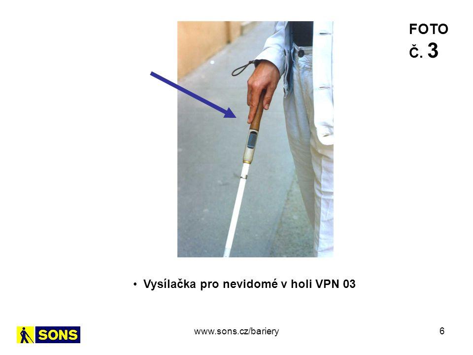 6 Vysílačka pro nevidomé v holi VPN 03 FOTO Č. 3 www.sons.cz/bariery