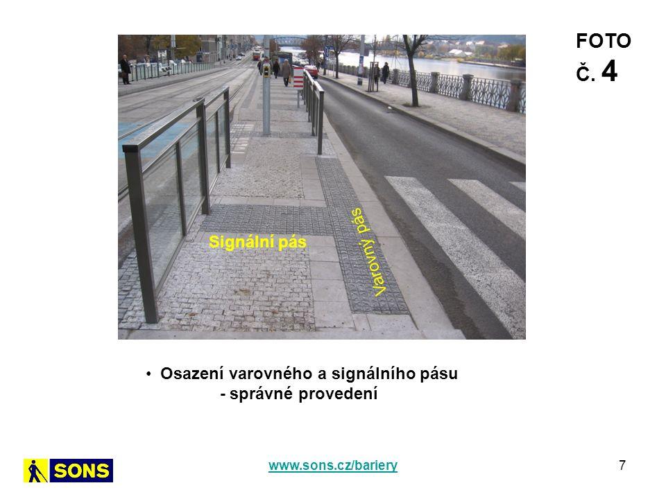7 Osazení varovného a signálního pásu - správné provedení FOTO Č. 4 Varovný pás Signální pás www.sons.cz/bariery