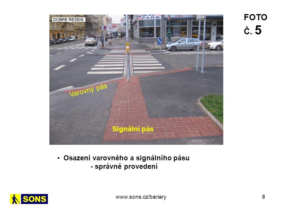 8 Osazení varovného a signálního pásu - správné provedení FOTO Č. 5 Varovný pás Signální pás www.sons.cz/bariery