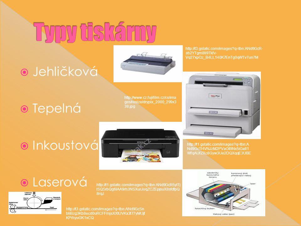  Jehličková  Tepelná  Inkoustová  Laserová http://t3.gstatic.com/images q=tbn:ANd9GcR- ab2YTgm8li9Tkfv- Vq27xpOz_B4LL140K7EnTg0qWTv7un7M http://www.cz.fujifilm.cz/cs/ima ges/resize/drypix_2000_299x3 38.jpg http://t1.gstatic.com/images q=tbn:A Nd9GcTHVNJzM2PVaOlBNx5iGeII1 WfqAUfZXc8Gyw3Ue2DQXqqE3UBE http://t1.gstatic.com/images q=tbn:ANd9GcR5yITj lSQSrbQg6lAA9rh3NSXurJoqZCZEpjsuX8sfdfpQ 8rqJ http://t3.gstatic.com/images q=tbn:ANd9GcSn bIiBzg3Kb8ecd0uRCFFmjsXXtUVKx3f77yMUjf KPrhyuGK1xCQ