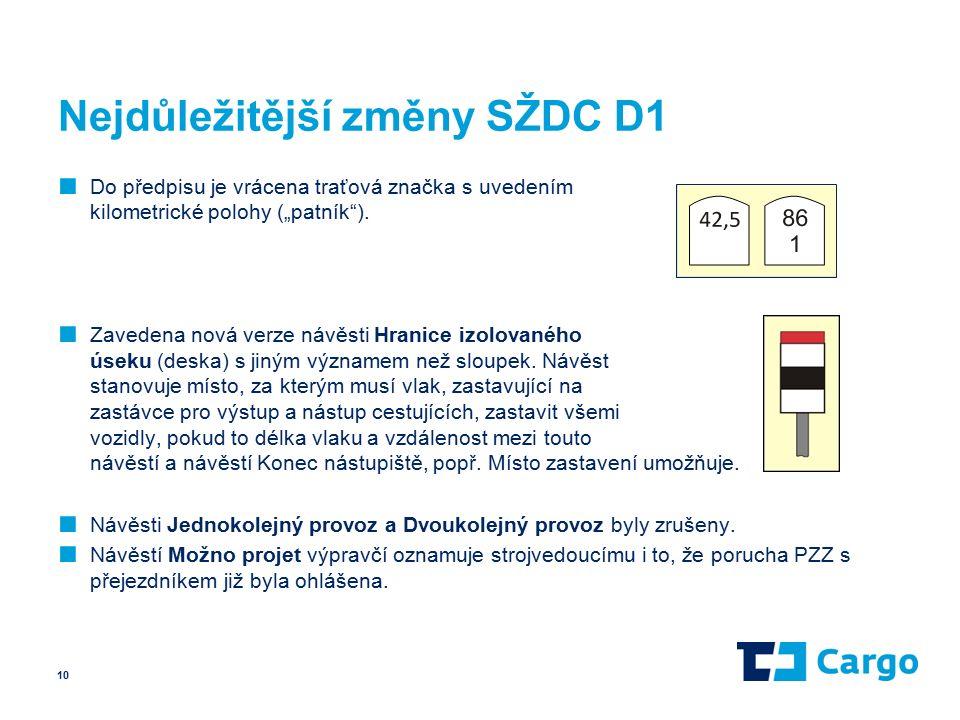 """Nejdůležitější změny SŽDC D1 ■ Do předpisu je vrácena traťová značka s uvedením kilometrické polohy (""""patník )."""