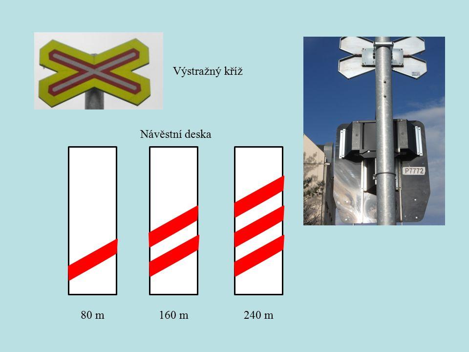 Výstražný kříž Návěstní deska 80 m160 m240 m