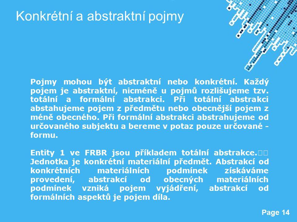 Powerpoint Templates Page 14 Konkrétní a abstraktní pojmy Pojmy mohou být abstraktní nebo konkrétní.