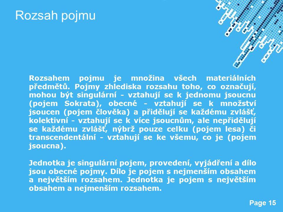 Powerpoint Templates Page 15 Rozsah pojmu Rozsahem pojmu je množina všech materiálních předmětů.