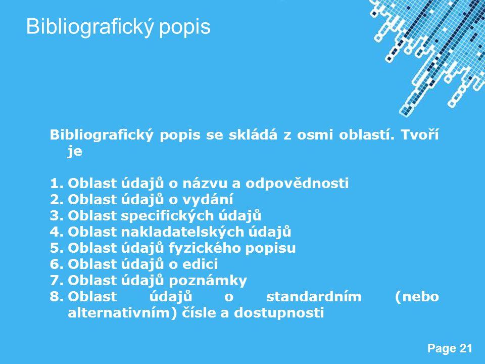 Powerpoint Templates Page 21 Bibliografický popis Bibliografický popis se skládá z osmi oblastí.