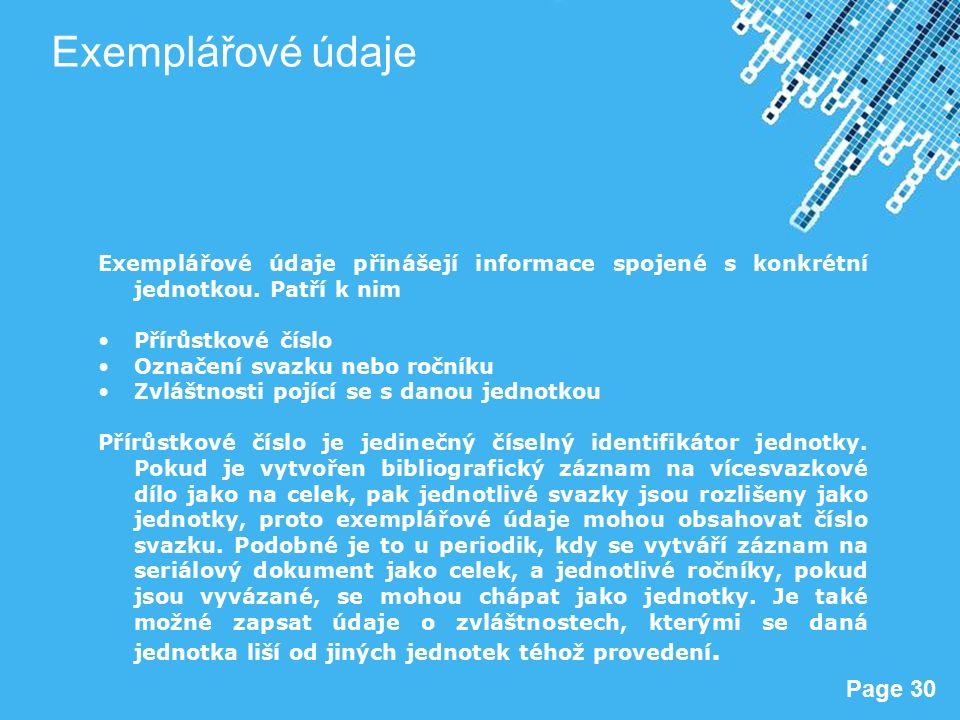 Powerpoint Templates Page 30 Exemplářové údaje Exemplářové údaje přinášejí informace spojené s konkrétní jednotkou.
