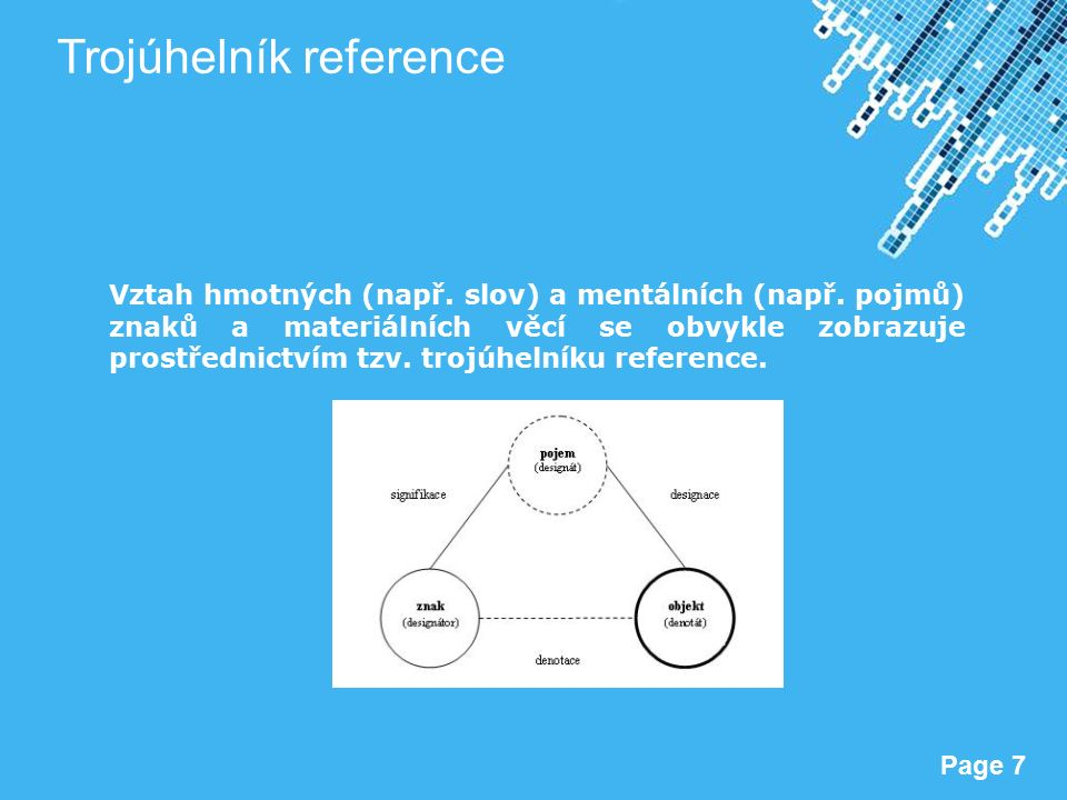 Powerpoint Templates Page 7 Trojúhelník reference Vztah hmotných (např.