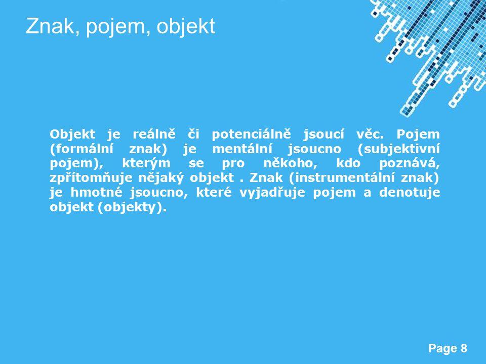 Powerpoint Templates Page 8 Znak, pojem, objekt Objekt je reálně či potenciálně jsoucí věc.