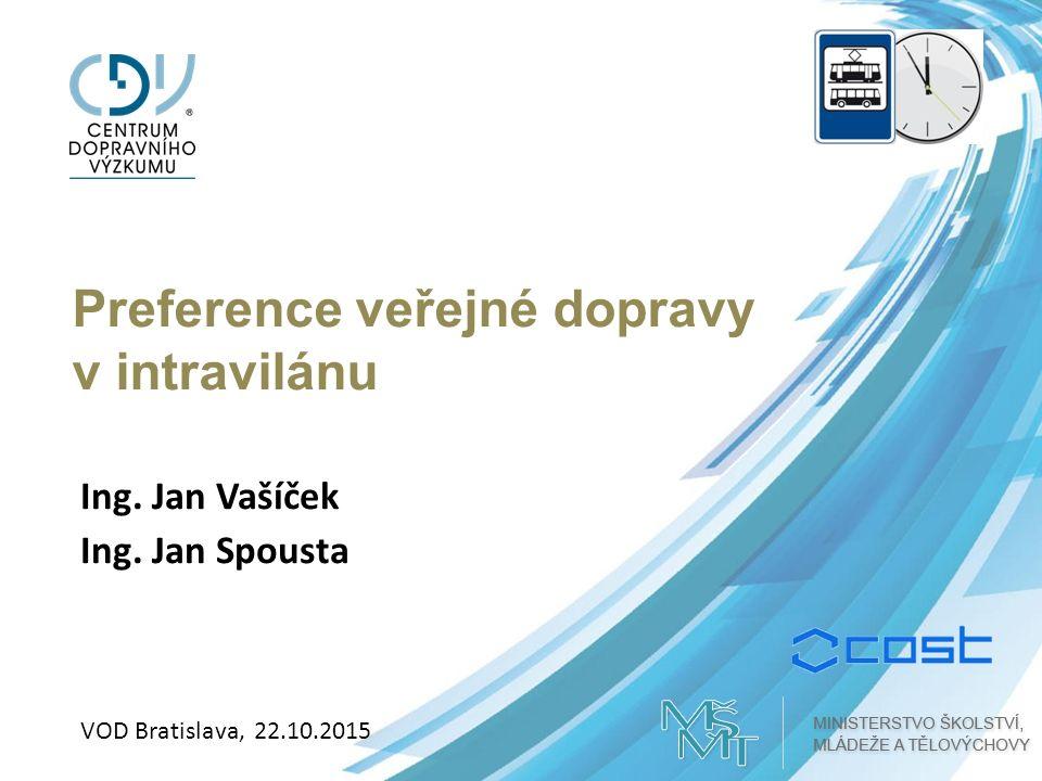 Preference veřejné dopravy v intravilánu Ing. Jan Vašíček Ing.