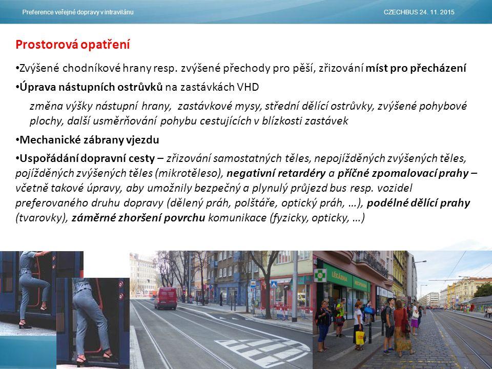 Prostorová opatření Zvýšené chodníkové hrany resp.