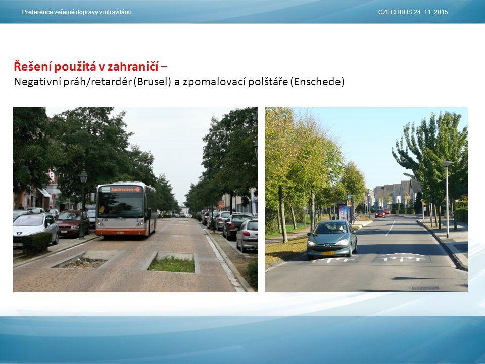 Řešení použitá v zahraničí – Negativní práh/retardér (Brusel) a zpomalovací polštáře (Enschede) Preference veřejné dopravy v intravilánu CZECHBUS 24.