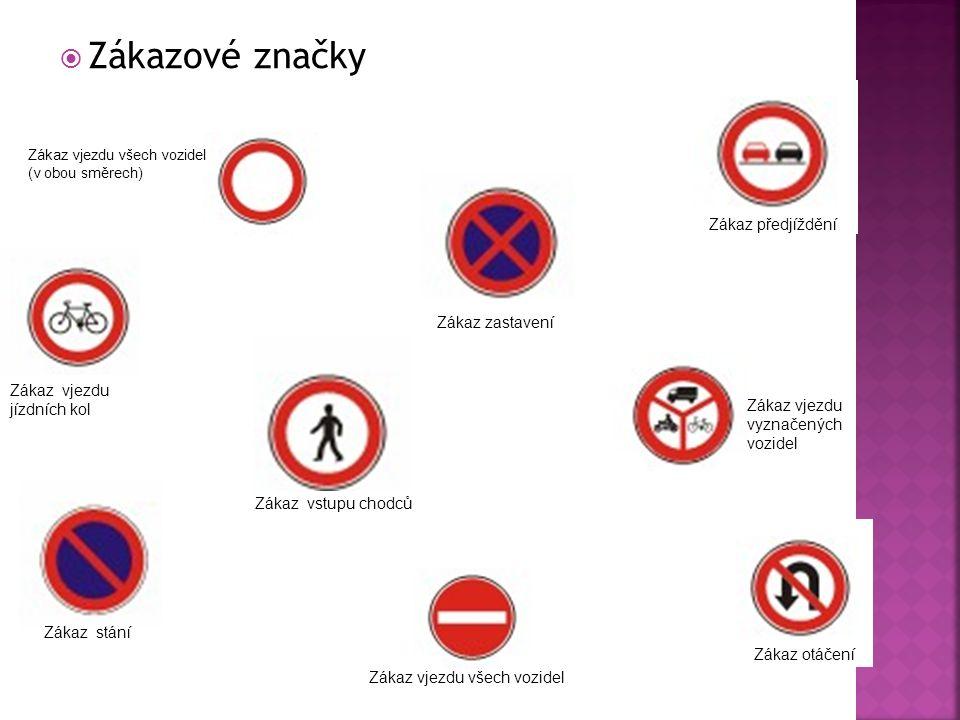  Zákazové značky Zákaz vjezdu všech vozidel (v obou směrech) Zákaz vjezdu všech vozidel Zákaz vjezdu vyznačených vozidel Zákaz předjíždění Zákaz stání Zákaz zastavení Zákaz vstupu chodců Zákaz otáčení Zákaz vjezdu jízdních kol