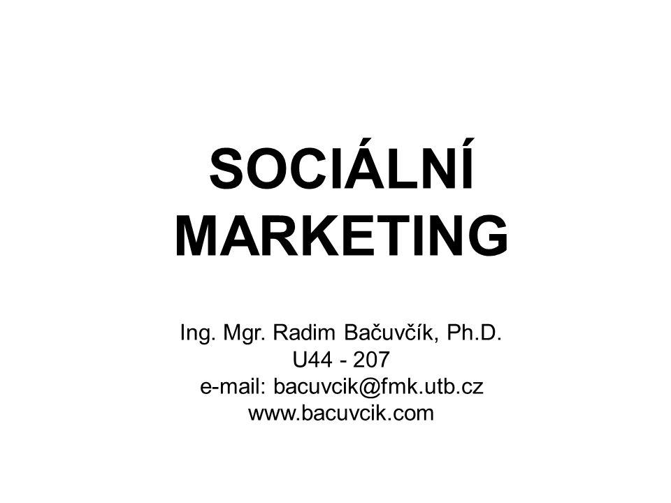 SOCIÁLNÍ MARKETING Ing.Mgr. Radim Bačuvčík, Ph.D.