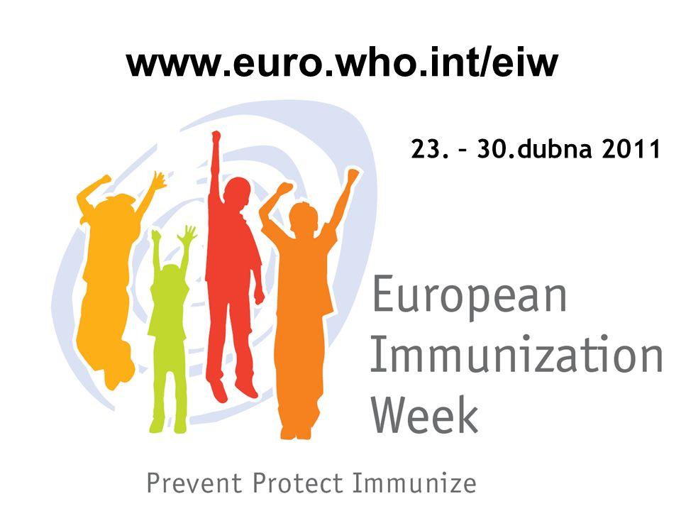 www.euro.who.int/eiw 23. – 30.dubna 2011