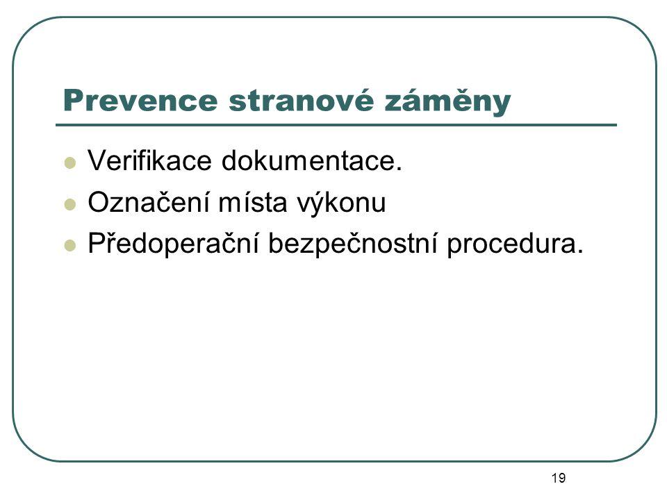 19 Prevence stranové záměny Verifikace dokumentace.