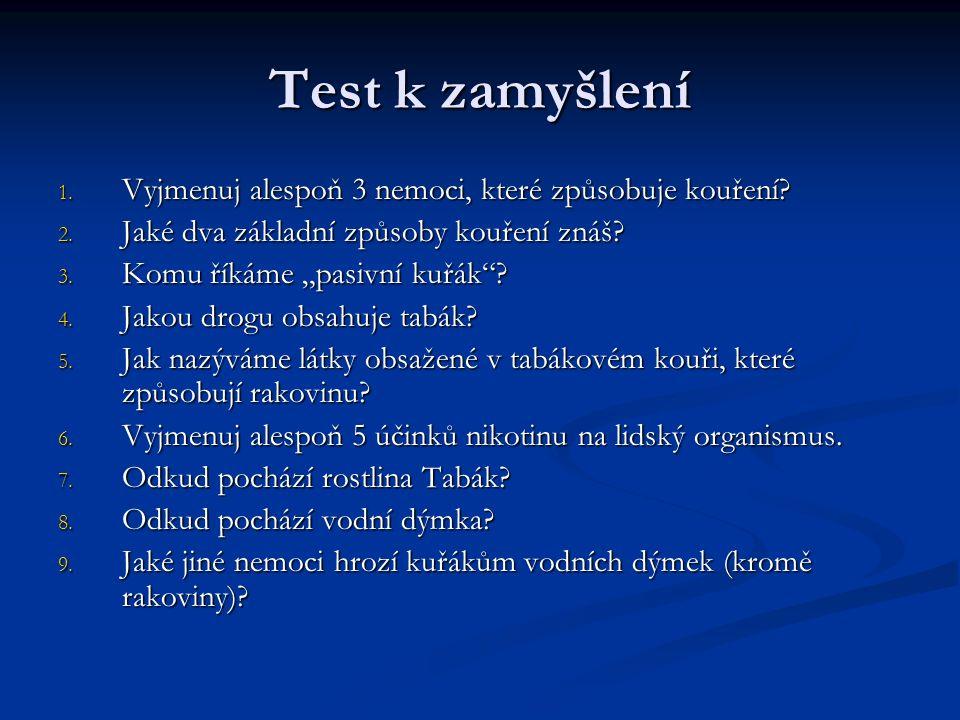 Test k zamyšlení 1.Vyjmenuj alespoň 3 nemoci, které způsobuje kouření.