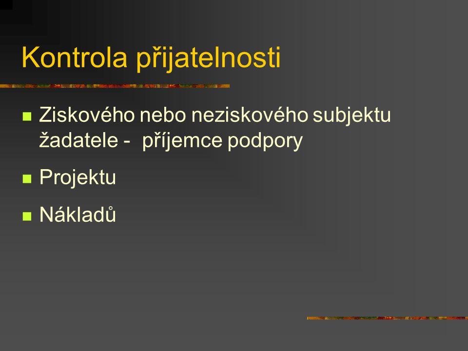 Kontrola přijatelnosti Ziskového nebo neziskového subjektu žadatele - příjemce podpory Projektu Nákladů