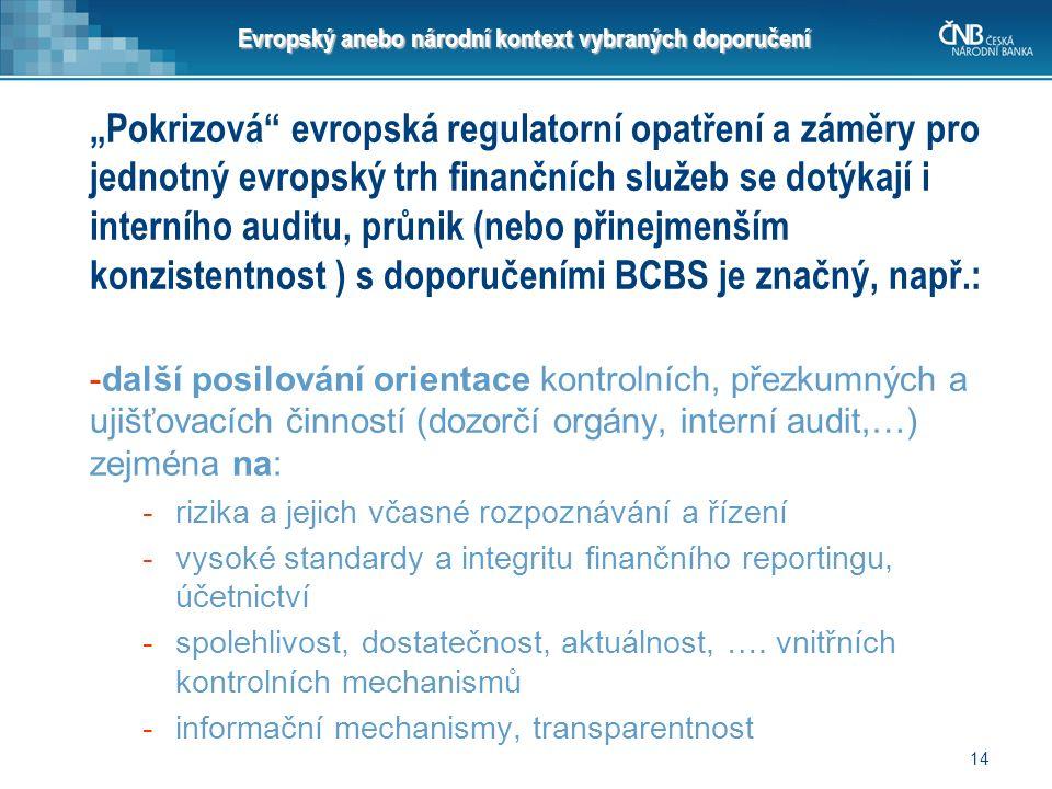 """14 Evropský anebo národní kontext vybraných doporučení """"Pokrizová"""" evropská regulatorní opatření a záměry pro jednotný evropský trh finančních služeb"""
