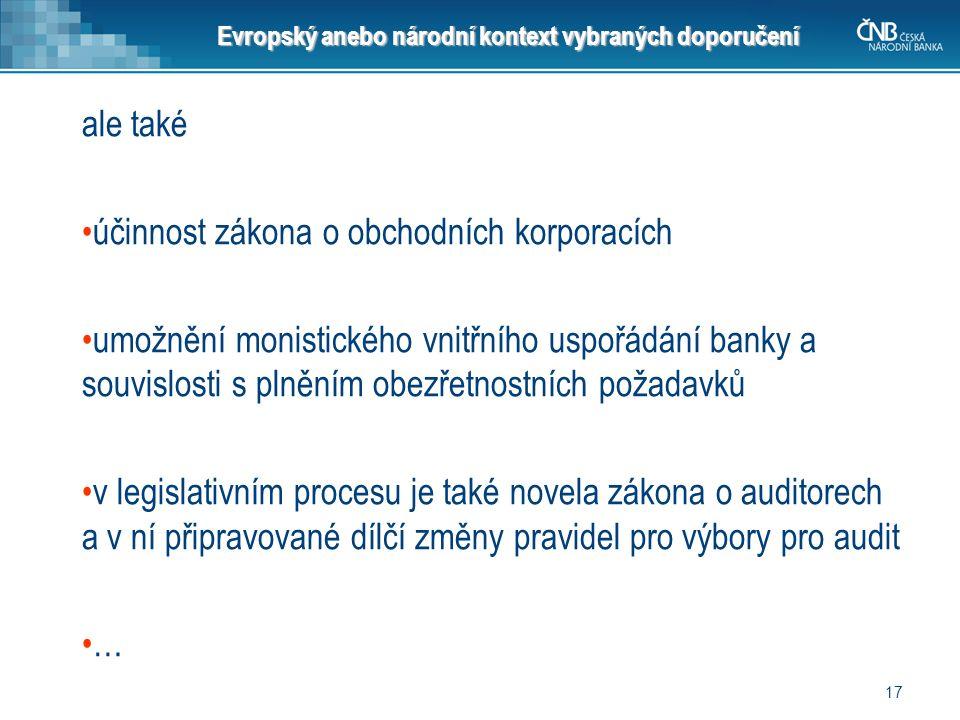 Evropský anebo národní kontext vybraných doporučení ale také účinnost zákona o obchodních korporacích umožnění monistického vnitřního uspořádání banky