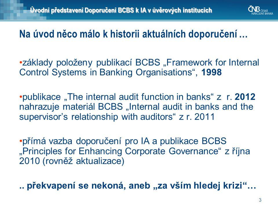 3 Úvodní představení Doporučení BCBS k IA v úvěrových institucích Na úvod něco málo k historii aktuálních doporučení … základy položeny publikací BCBS
