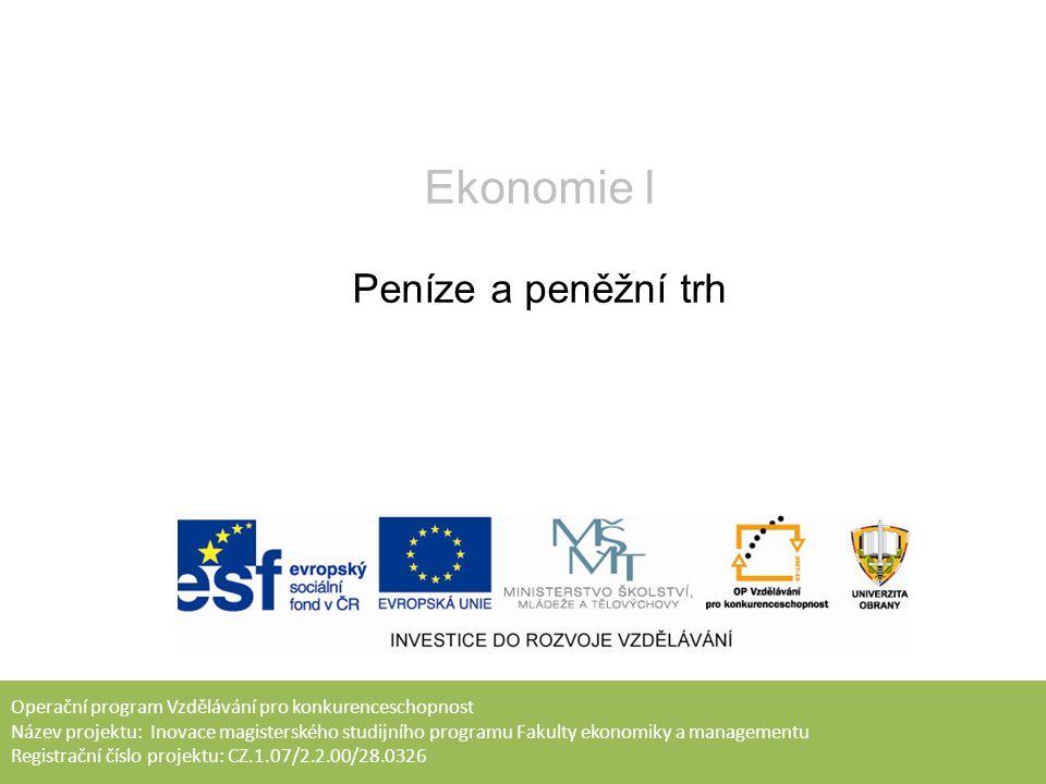 Cílem přednášky spočívá ve vymezení peněz, jejich forem a funkcí, které v ekonomice plní.