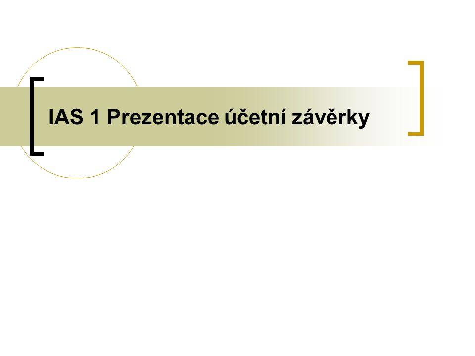 Cíl standardu Stanovit základnu pro prezentaci obecné účetní závěrky pro zajištění srovnatelnosti.