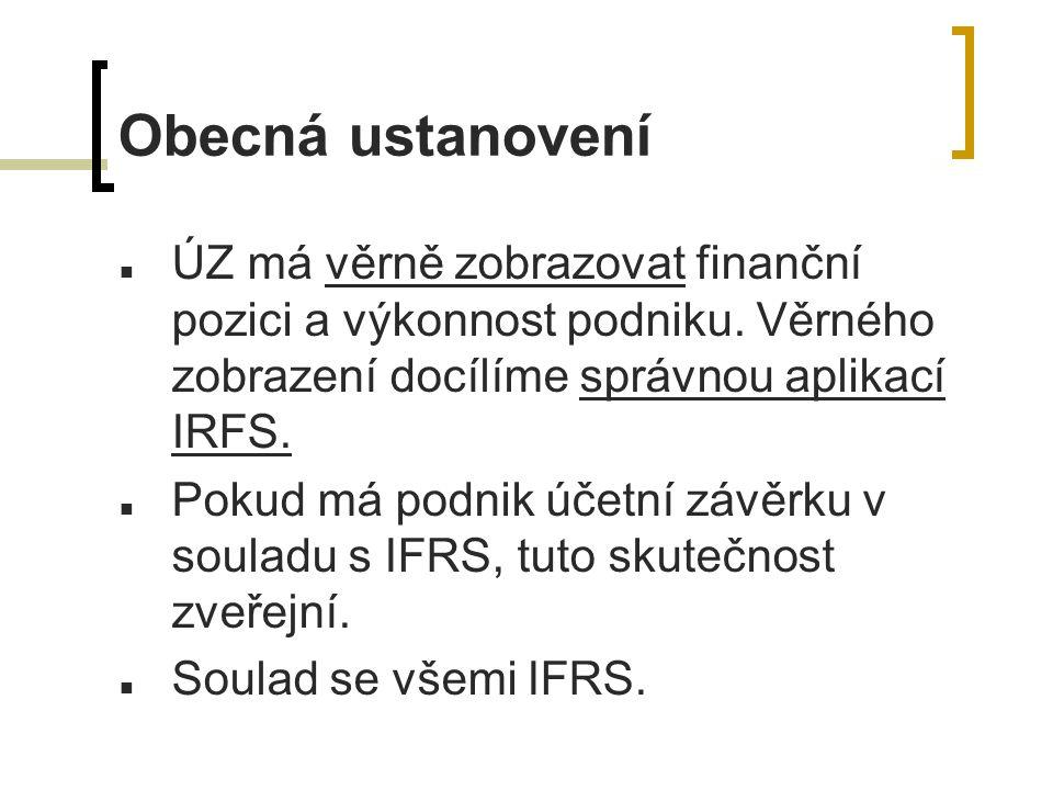 Obecná ustanovení ÚZ má věrně zobrazovat finanční pozici a výkonnost podniku.