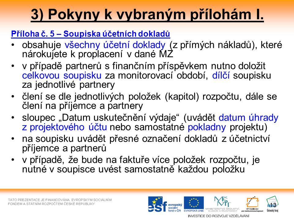 13 3) Pokyny k vybraným přílohám I. Příloha č.