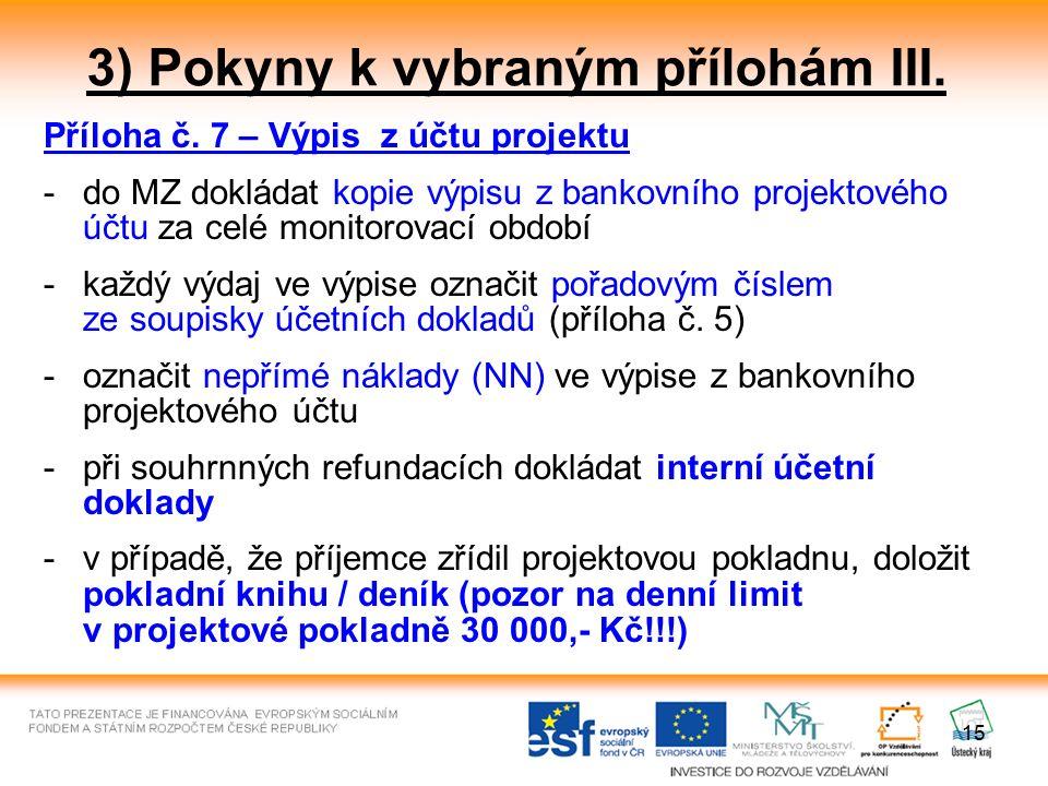 15 3) Pokyny k vybraným přílohám III. Příloha č.