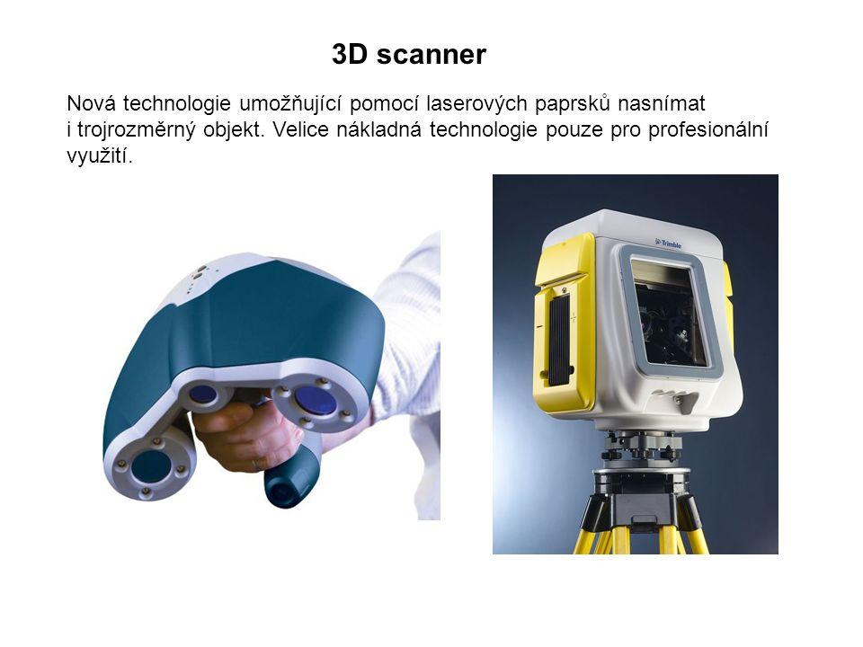 3D scanner Nová technologie umožňující pomocí laserových paprsků nasnímat i trojrozměrný objekt.