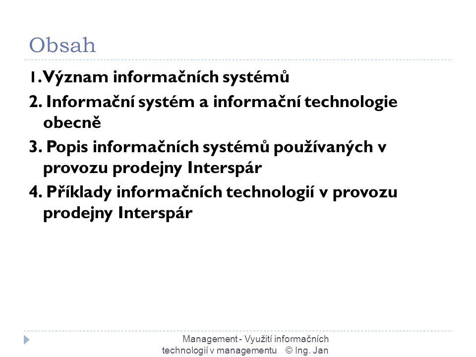 Obsah Management - Využití informačních technologií v managementu © Ing.
