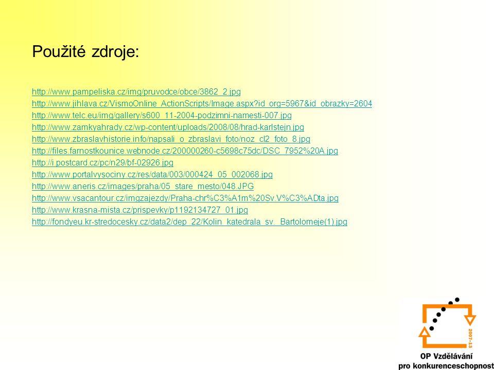 Použité zdroje: http://www.pampeliska.cz/img/pruvodce/obce/3862_2.jpg http://www.jihlava.cz/VismoOnline_ActionScripts/Image.aspx?id_org=5967&id_obrazk