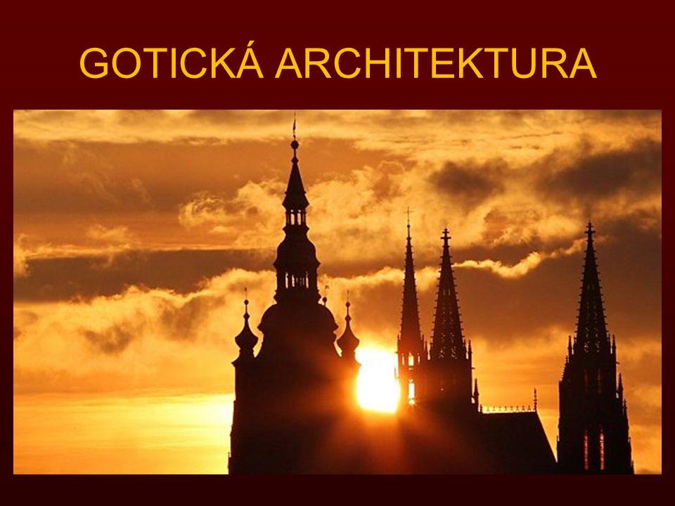 OBSAH: ZÁKLADNÍ STAVEBNÍ PRVKY HLAVNÍ ZNAKY GOTICKÉ ARCHITEKTURY GOTICKÉ KATEDRÁLY