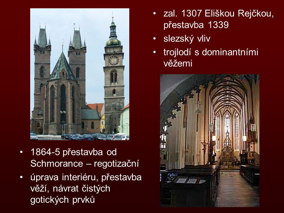 zal. 1307 Eliškou Rejčkou, přestavba 1339 slezský vliv trojlodí s dominantními věžemi 1864-5 přestavba od Schmorance – regotizační úprava interiéru, p