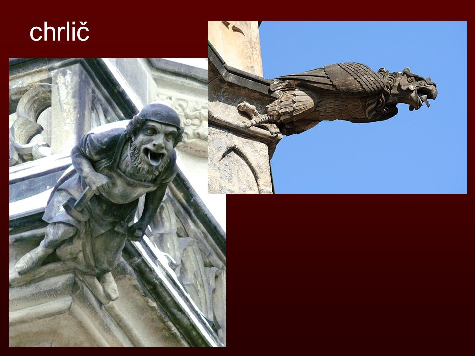 OPAKOVÁNÍ Jakou funkci má chrlič.Vyjmenuj hl. znaky gotické katedrály.