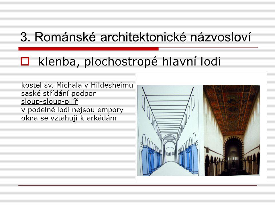 3. Románské architektonické názvosloví  klenba, plochostropé hlavní lodi kostel sv.