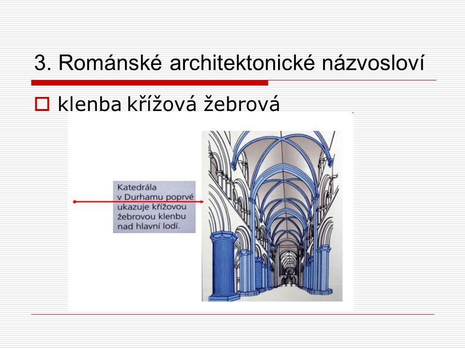 3. Románské architektonické názvosloví  klenbakřížová žebrová