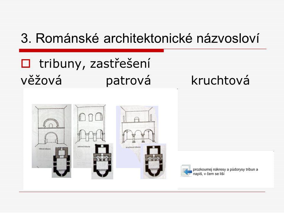 3. Románské architektonické názvosloví  tribuny, zastřešení věžovápatrovákruchtová