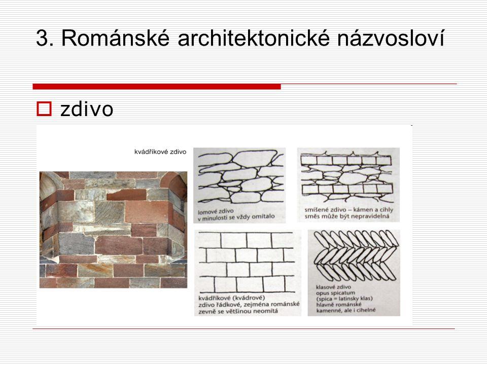 3.Románské architektonické názvosloví  klenba, plochostropé hlavní lodi kostel sv.