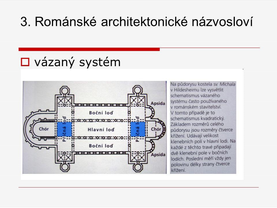 3. Románské architektonické názvosloví  klenbavalená, příčná